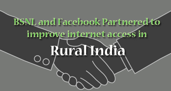 BSNL and Facebook Partnered to improve internet access in Rural India