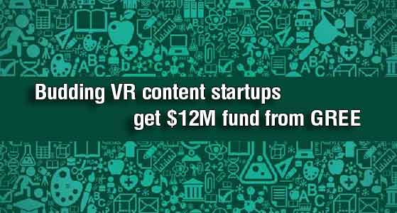Budding VR content startups get $12M fund from GREE