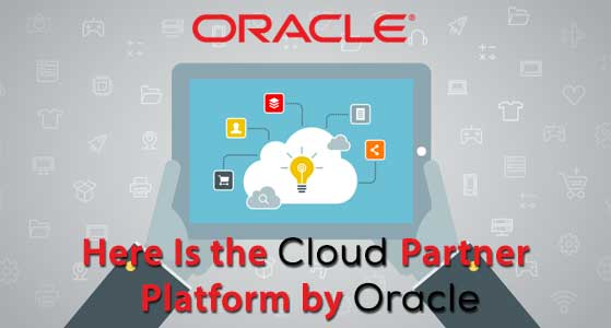 Here is the Cloud Partner Platform by Oracle
