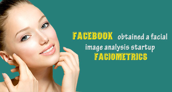 Facebook obtained a facial image analysis startup FacioMetrics