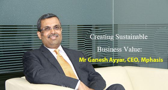 Creating Sustainable Business Value: Mr Ganesh Ayyar