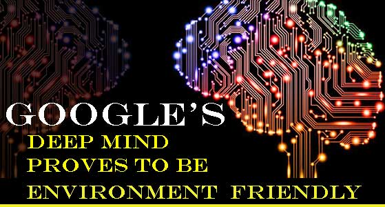 Google's Deep Mind Proves to be Environment Friendly