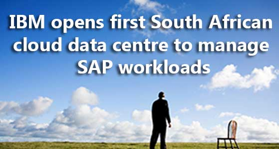 IBM opens first South African cloud data centre to manage SAP workloads