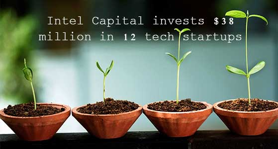 Intel Capital invests $38 million in 12 tech startups