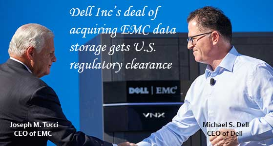 Dell Inc's deal of acquiring EMC data storage gets U.S. regulatory clearance