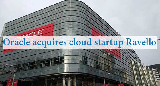 Oracle acquires cloud startup Ravello