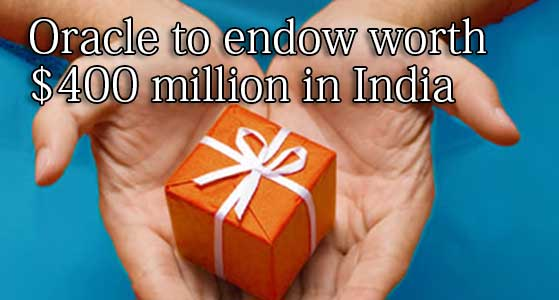 Oracle to endow worth $400 million in India