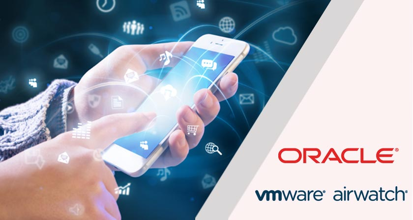 Oracle will leverage application management and security through VMware AirWatch