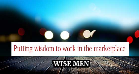 Putting wisdom to work in the marketplace: WISE MEN