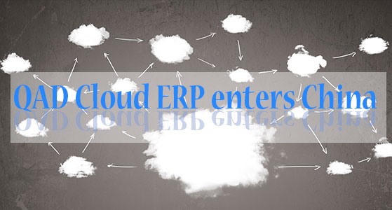 QAD Cloud ERP enters China