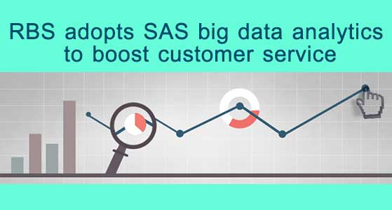 RBS adopts SAS big data analytics to boost customer service