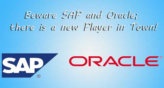 Beware SAP and Oracle; there is a new Player in Town!