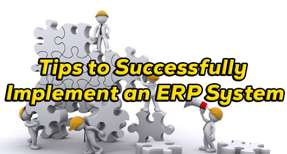 Tips to Successfully Implement an ERP System