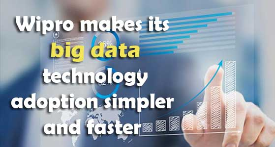 Wipro makes its big data technology adoption simpler and faster