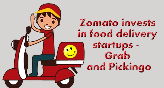 Zomato invests in food delivery startups – Grab and Pickingo