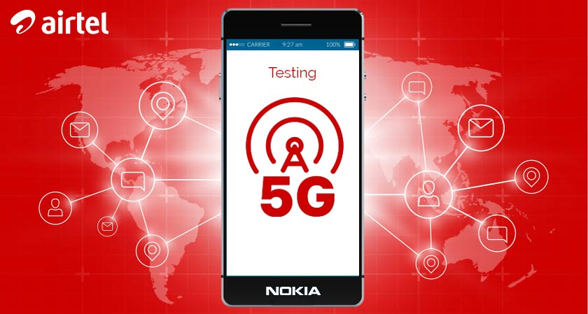 Bharti Airtel and Nokia Collaborate To Test 5G Equipment in India