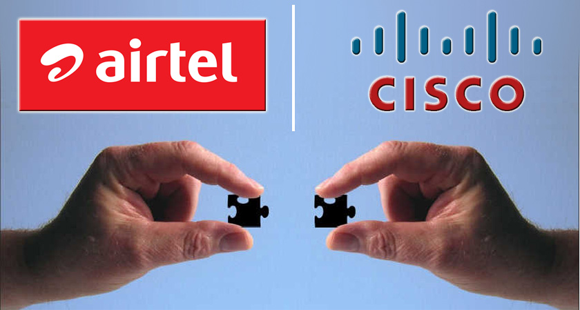 Airtel and Cisco Collaboration to Lead To a Better and Improved Connectivity Solutions