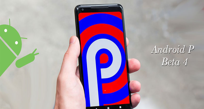 The final beta preview of Android P is live