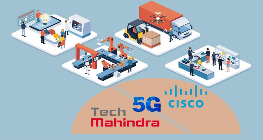 Collaboration of Cisco and Tech Mahindra aims to create 5G enables solutions for manufacturers