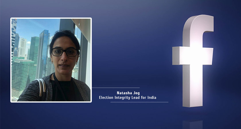 Facebook appoints Natasha Jog as the Election integrity Lead for India