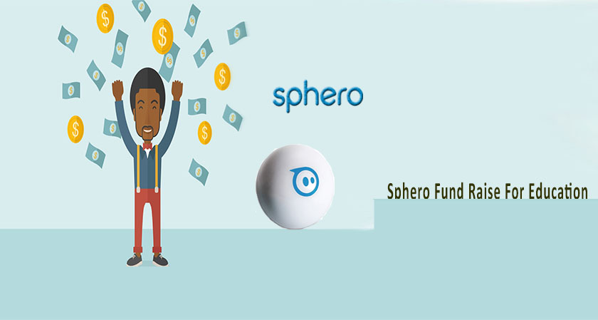 Focus on Education: High Tech Toy Maker Sphero Raises $ 12 M