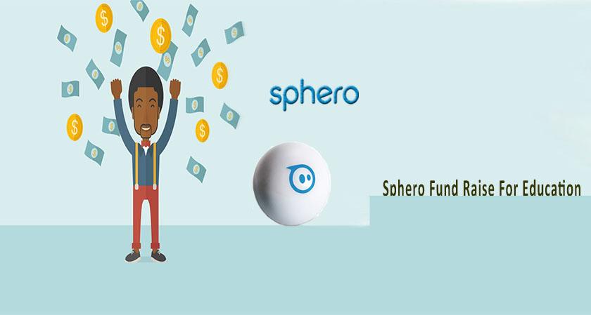 Focus on Education: High Tech Toy Maker Sphero Raises $ 12 M