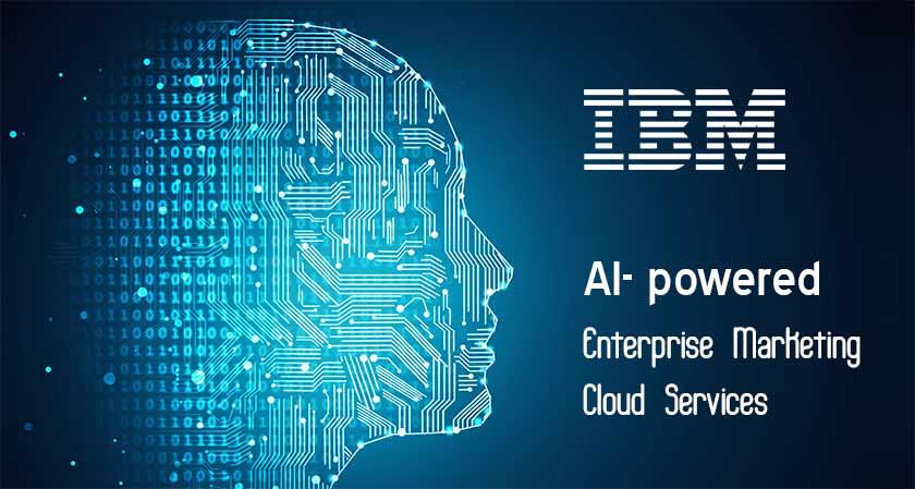 IBM to Introduce AI-powered Enterprise Marketing Cloud Services