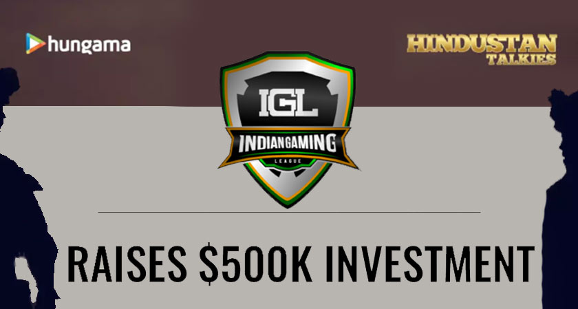 IGL is all set to receive investments from Hindustan Talkies and Hungama to promote esports in India