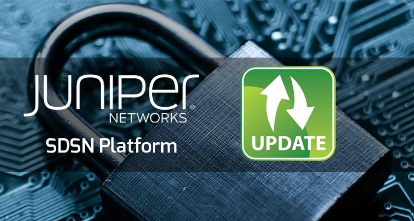 Juniper choose to upgrade its Software-Defined Secure Networks (SDSN) platform