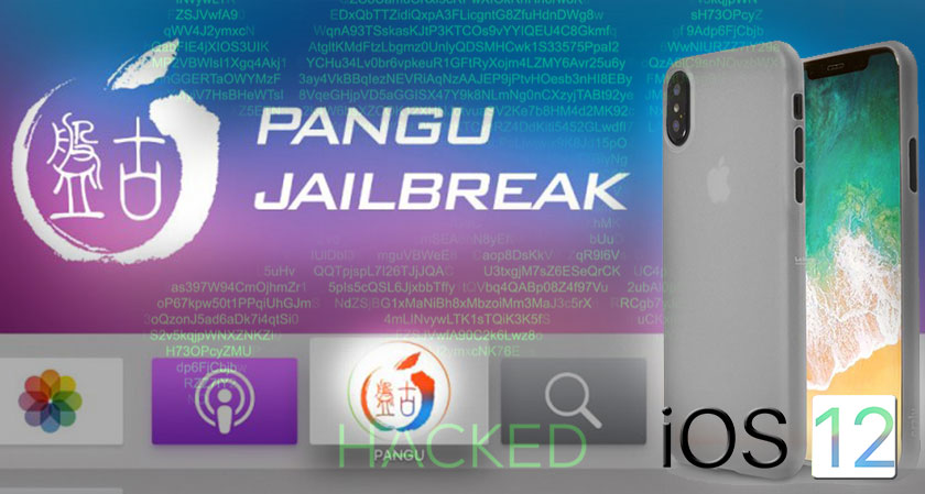 China-based Pangu Hackers Have Jailbroken iPhone XS' iOS 12