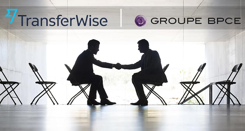 TransferWise's partnership with BPCE Groupe- a major business momentum for the company