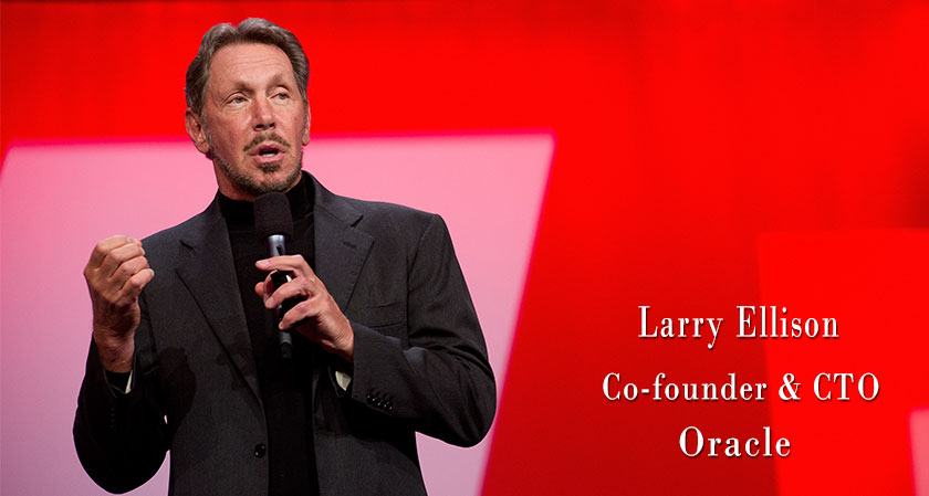 """You have to believe in what you do in order to get what you want"", says Larry Ellison, Co-founder, CTO and Executive Chairman of Oracle Corporation"