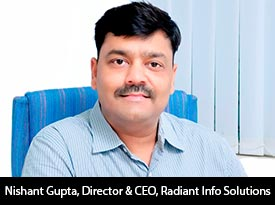thesiliconreview-nishant-gupta-director-ceo-radiant-info-solutions-2017