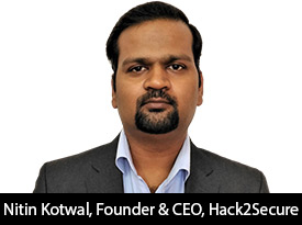 thesiliconreview-nitin-kotwal-hack2secure