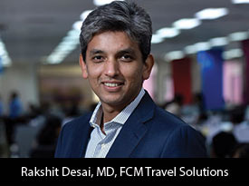 FCM Travel Solutions, Led by Rakshit Desai is Turning Travel Experience into Beautiful Memories with a Right Blend of Service and Technology